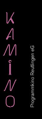 KAMINO // Programmkino Reutlingen eG