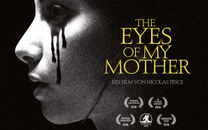 THE EYES OF MY MOTHER © DROP-OUT CINEMA